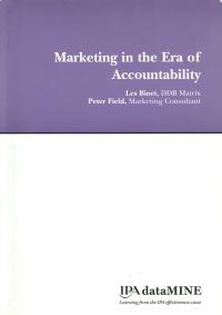 Marketing in the era of accountability. Peter Field & Les Binet.